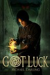 Got Luck by Michael  Darling