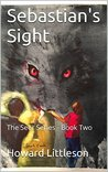 Sebastian's Sight: The Seer Series - Book Two