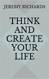 Think and Create your Life