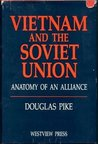 Vietnam And The Soviet Union: Anatomy Of An Alliance
