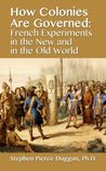 How Colonies are Governed: French Experiments in the New and in the Old World