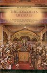 Forgotten Mughals: A History of the Later Emperors of the House of Babar: 1707-1857