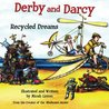 Derby and Darcy: Recycled Dreams