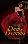 Dance Demons by Juliet M. Sampson