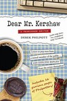 Dear Mr. Kershaw by Derek Philpott