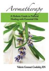 Aromatherapy: A Holistic Guide to Natural Healing with Essential Oils