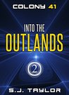 Into the Outlands (Colony 41 #2)