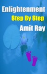 Enlightenment Step by Step by Amit Ray
