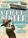 The Wright Sister: Katharine Wright and her Famous Brothers