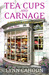 Tea Cups and Carnage by Lynn Cahoon