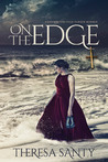 On the Edge by Theresa Santy
