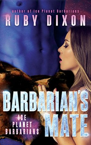 Barbarian's Mate (Ice Planet Barbarians, Book 6) - Ruby Dixon