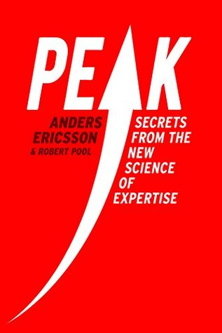 Peak: Secrets from the New Science of Expertise by K. Anders ...