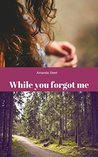While You Forgot Me (Lost and Found, #2)