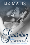 Guarding the Quarterback (Champions of the Heart, #1)
