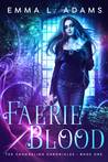 Faerie Blood (The Changeling Chronicles, #1)