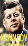 Kennedy: The King of Camelot | The Life and Legacy of John F. Kennedy