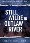 Still Wilde in Outlaw River