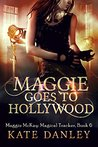 Maggie Goes to Hollywood (Maggie MacKay, Magical Tracker #6)
