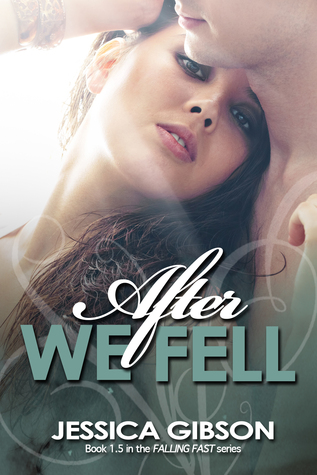 After We Fell (Falling Fast #1.5)