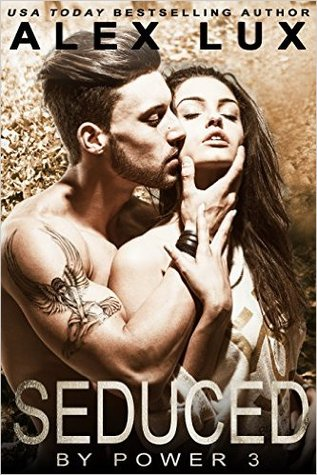 Seduced by Power (The Seduced Saga, #3)