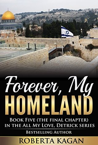 Forever, My Homeland: The Final Book in the All My Love, Detrick Series pdf