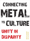 Connecting Metal to Culture: Unity in Disparity
