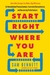 Start Right Where You Are: ...