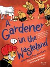A Gardener in the Wasteland by Srividya Natarajan