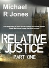 Relative Justice (Part One)