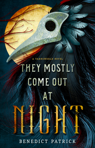 They Mostly Come Out At Night (Yarnsworld #1)