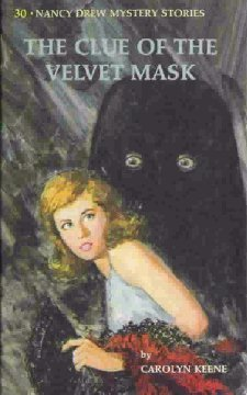 The Clue of the Velvet Mask (Nancy Drew Mystery Stories, #30). by Carolyn Keene
