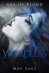 Wordless (Age Of Blood #1)