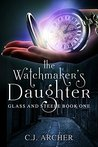 The Watchmaker's Daughter (Glass and Steele, #1)