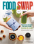 Food Swap: Recipes and Strategies for the Most Irresistible Gourmet Foods to Barter and Share