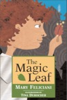 The Magic Leaf by Mary Feliciani