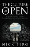 The Culture Of Open: Transforming Your Business Through Transparency, Truth & Trust