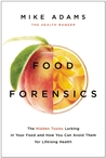 Food Forensics: The Health Ranger's Guide to Foods that Harm and Foods that Heal