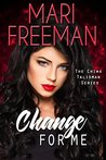 Change For Me (Chiwa Talisman Series Book 1)