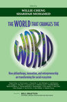 World That Changes the World: How Philanthropy, Innovation, and Entrepreneurship Are Transforming the Social Ecosystem