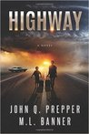 Highway: A Post-Apocalyptic Tale of Survival (Highway, #1)