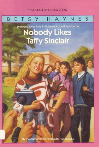 Nobody Likes Taffy Sinclair by Betsy Haynes
