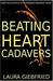 Beating Heart Cadavers by Laura Marcelle Giebfried
