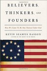 Believers, Thinkers, and Founders: How We Came to Be One Nation Under God