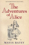 The Adventures of Alice: The Stories Behind the Stories