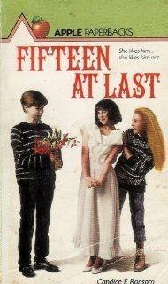 Fifteen at Last by Candice Ransom