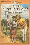 Wendy and the Bullies by Nancy K. Robinson