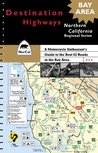 Destination Highways Northern California BAY AREA: A Motorcycle Enthusiast's Guide to the Best 62 Roads in the Bay Area