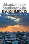 Urbanization in Southeast Asia: Issues and Impacts