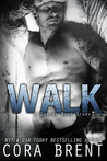 Walk by Cora Brent